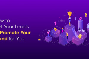 How to Get Your Leads to Promote Your Brand for You