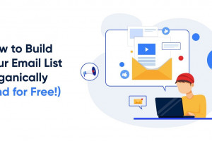 How to Build Your Email List Organically (and for Free!)