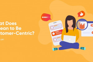 What Does It Mean to Be Customer-Centric? Will It Pay Off?