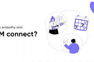 How do Empathy and CRM Connect?