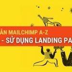 Email marketing với mailchimp - Tạo landing page thu thập thông tin khách hàng