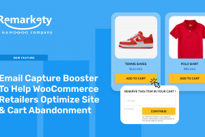 Remarkety Launches Email Capture Booster To Help WooCommerce Retailers Optimize Site and Cart Abandonment