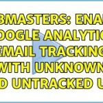 Webmasters: Enable Google Analytics email tracking with unknown and untracked URL